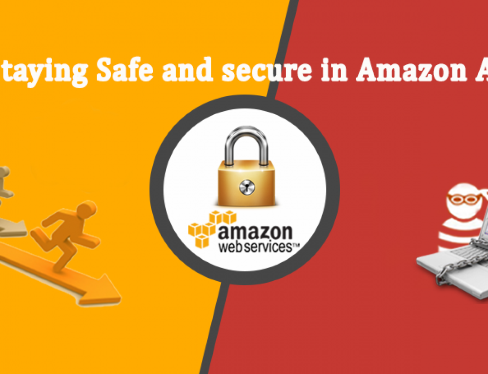 Staying Safe and Secure in Amazon AWS