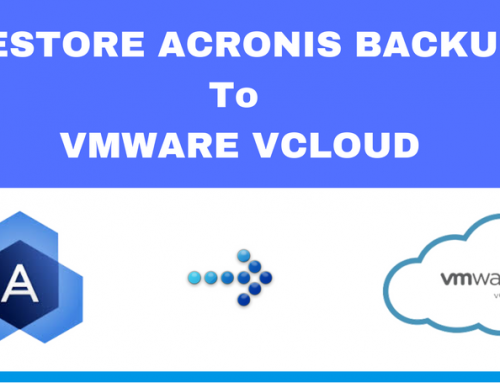 Restore Acronis Backup to Vmware vCloud