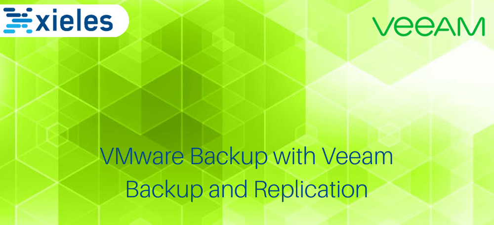 VMware Backup with Veeam Backup and Replication - Xieles Support