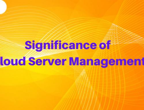 Significance of cloud server management