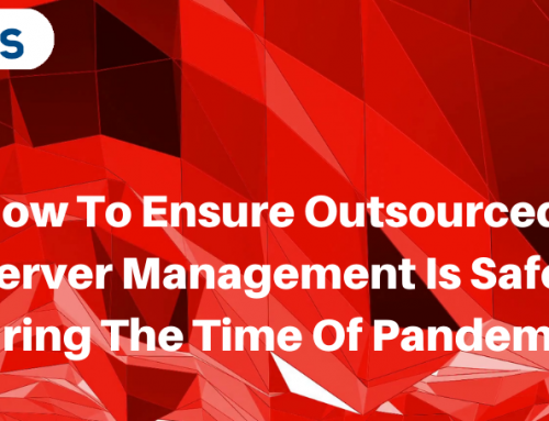 How To Ensure Outsourced Server Management Is Safe During The Time Of Pandemic