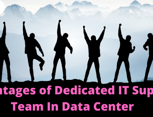 Advantages of Dedicated IT Support Team In Data Center