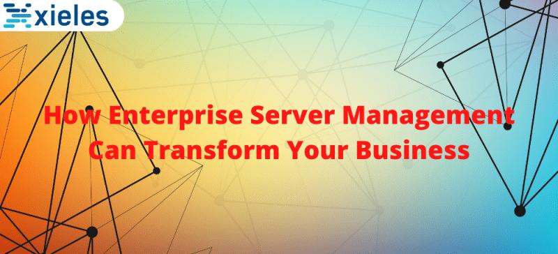 enterprise server management transform